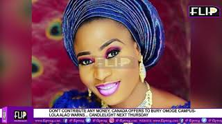 DON'T CONTRIBUTE ANY MONEY, CANADA HAS OFFERED TO BURY OMOGE CAMPUS - LOLA ALAO WARNS