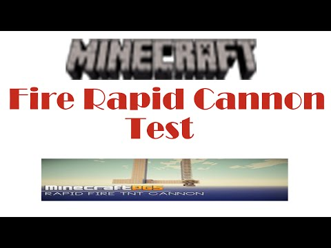 Minecraft: Fire Rapid Cannon Test (Funny Video Included)