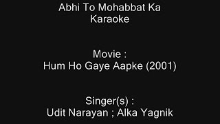 Abhi To Mohabbat Ka - Karaoke - Hum Ho Gaye Aapke (2001) - Udit Narayan ; Alka Yagnik