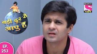 Badi Door Se Aaye Hain - बड़ी दूर से आये है - Episode 253 - 23rd November, 2017