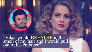 Kangana Ranaut On Her Queen Director Vikas Bahl: When we met socially, He Would Hold Me Tight