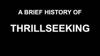 A Brief History of Thrillseeking - BBC