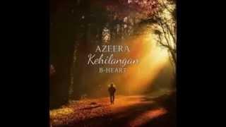 Kehilangan by BHeart Feat Azeera (Video Lirik)
