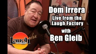 Dom Irrera Live from the Laugh Factory with Ben Gleib | Full Podcast