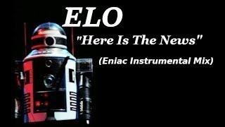 ELO - Here Is The News - Eniac Instrumental Mix