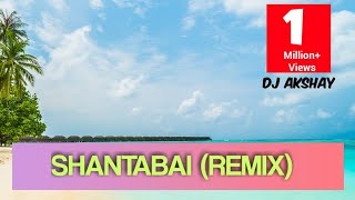 Shantabai Dj Remix..||Full Song..||By-Dj Akshay Parab