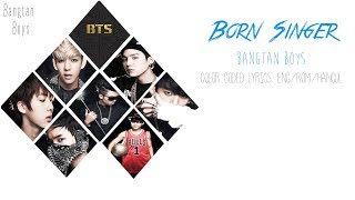 Bangtan Boys - Born Singer (Color Coded:Hangul/Rom/English Lyrics)