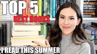 TOP 5 BEST BOOKS I READ THIS SUMMER || 2018
