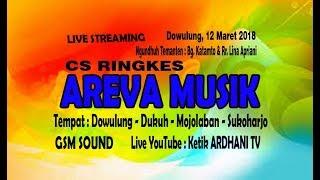 LIVE+BERSAMA+CS+AREVA+MUSIK+%2F%2F+ARDHANI+TV+%2F%2F+GSM+SOUND+%2F%2F+DOWULUNG%2C+12+MARET+2018