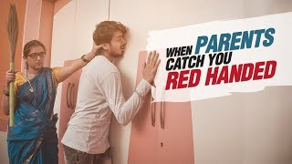 When Parents Catch You Red Handed | Feat. Prem Bhati