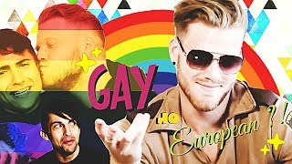 GAY OR EUROPEAN?! — [Scömìche / Scomiche]