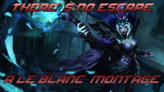 There´s no Escape - A LeBlanc Montage