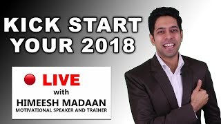 LIVE : Kick Start your New Year 2018 with Success Habits   Himeesh Madaan