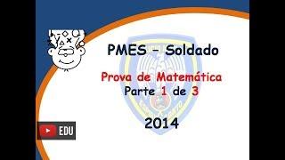 PMES 2013 - Prova Matemática - Concurso Soldado Combatente - Vídeo 1 de 3