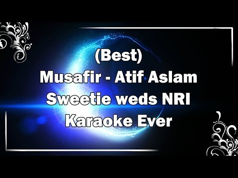 Xxx Mp4 MUSAFIR Atif Aslam Karaoke With Lyrics MP3 Download Sweetie Weds NRI Fire Universal 3gp Sex