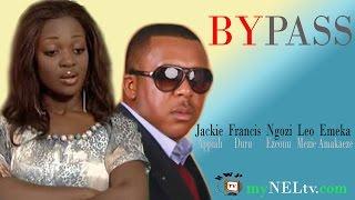 BYPASS 1 -   Nigerian Nollywood movie