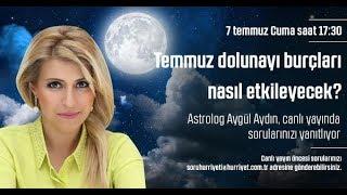 #Astromatik - Temmuz dolunayı burçları nasıl etkileyecek? Astrolog Aygül Aydın canlı yayında sorular