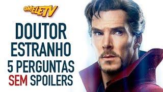 Doutor Estranho - 5 perguntas SEM Spoilers | OmeleTV