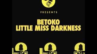 Betoko - Little Miss Darkness