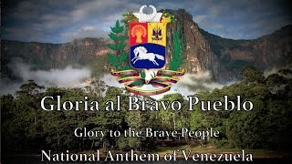 National Anthem: Venezuela - Gloria al Bravo Pueblo