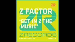 Z Factor - Get In 2 The Music (Joey Negro Chicago Tribute Mix)
