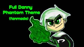 Full Danny Phantom Theme Song (fanmade)