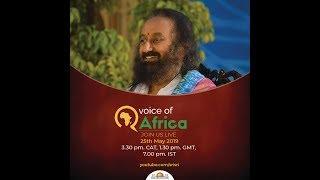 Voice Of Africa 2019 With Gurudev Sri Sri Ravi Shankar