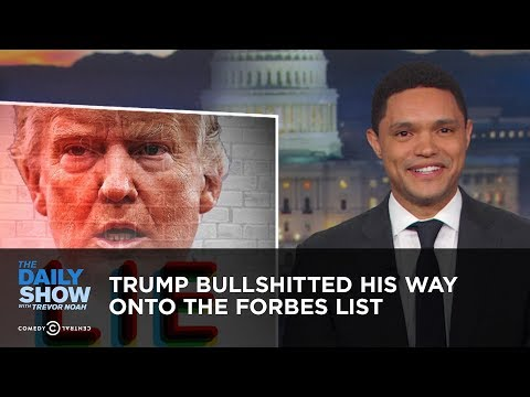 Trump Bullshitted His Way Onto the Forbes 400 List The Daily Show