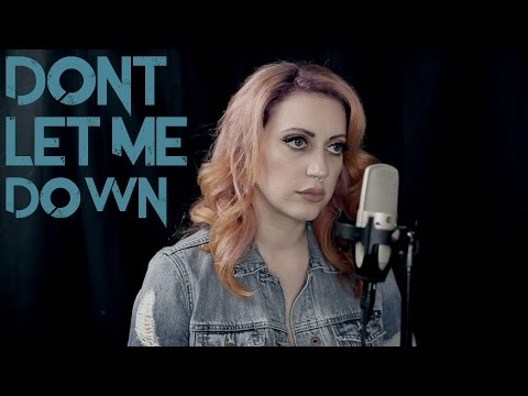 The Chainsmokers ft. Daya Don t Let Me Down Cover by The Animal In Me