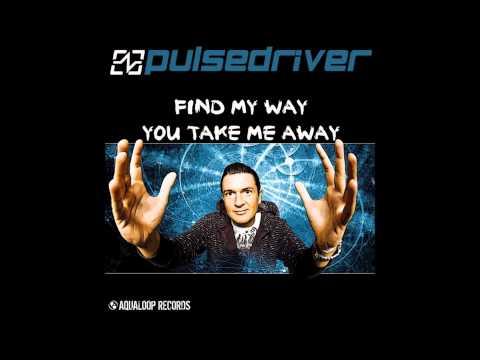 Pulsedriver - You Take Me Away (The Fource Edit)