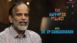 Dr. VP Gangadharan - The Happiness Project - Kappa TV
