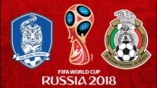 FIFA 18 - SOUTH KOREA VS MEXICO WORLD CUP 2018