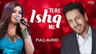 Tere Ishq Ne | Shreya Ghoshal & Gurdas Maan | New Punjabi Romantic Songs 2017