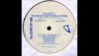 Richard F. - Whatcha Got To Say (2000)