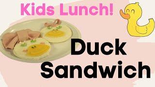 Kids Recipe - Duck Sandwich