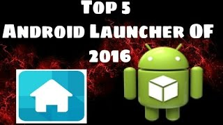 Top 5 Best Andriod Free Launchers of 2016