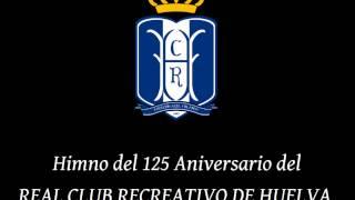 Himno del 125 Aniversario del RC.Recreativo de Huelva