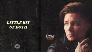Frankie Ballard - Little Bit Of Both (Official Audio)