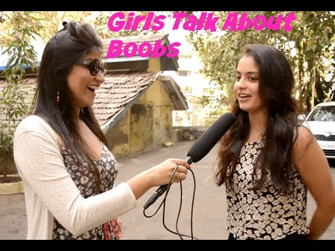 Indian Girls Openly Talk About BOOBS Must Watch