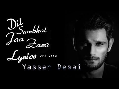 Yasser Desai Dil Sambhal Ja Zara Lyrics