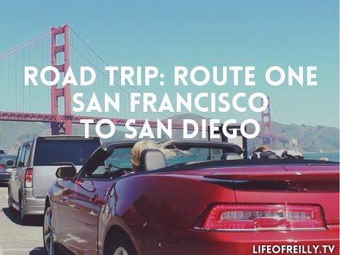 California Coast Road Trip San Francisco to San Diego Itinerary and tips lifeofreilly.tv