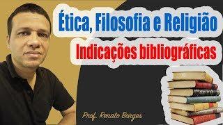 Ética, Filosofia e Religião: Indicações bibliográficas