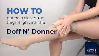 Donning Thigh-high Stocking Using SIGVARIS Doff N' Donner