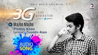 MAJHE MAJHE | Prottoy Khan | 3G | Lyric Video | 2016