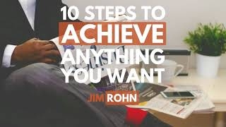 Jim Rohn: How to Achieve Anything you want in life and business
