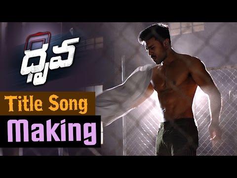 Dhruva Title Song Making || Ram