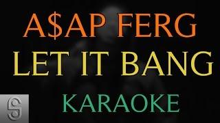 A$AP Ferg - Let It Bang ft. ScHoolboy Q (Instrumental KARAOKE)