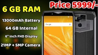Price-5999, 6GB RAM, 13000mAh Battery, 64 GB Internal, 21MP + 5MP Camera