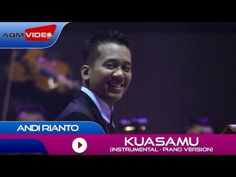 Andi Rianto - KuasaMu (Instrumental Piano Version)   Official Video mp3