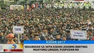 BT: Seguridad sa 30th ASEAN leaders meeting ngayong linggo, puspusan na